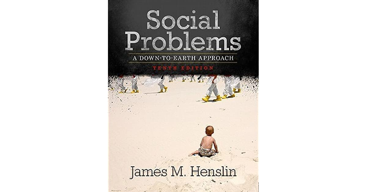 Social Problems A Down To Earth Approach By James M Henslin