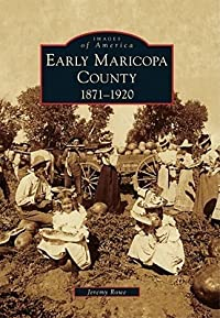 Early Maricopa County: 1871-1920