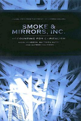 Smoke and Mirrors, Inc.: Accounting for Capitalism