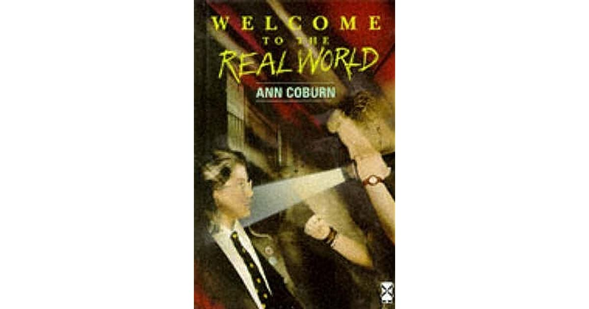 Welcome To The Real World Quotes: Welcome To The Real World By Ann Coburn