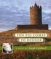 The Pig Comes to Dinner (Pig Trilogy, #2)