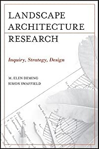Landscape Architectural Research: Inquiry, Strategy, Design
