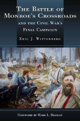 The Battle of Monroe's Crossroads and the Civil War's Last Campaign