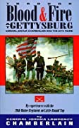 Through Blood and Fire at Gettysburg: General Joshua L. Chamberlain and the 20th Maine