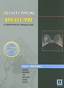Specialty Imaging: Breast MRI: A Comprehensive Imaging Guide