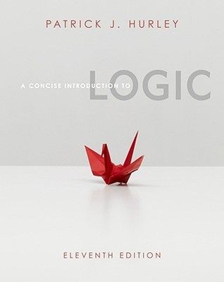 A Concise Introduction to Logic by Patrick J. Hurley