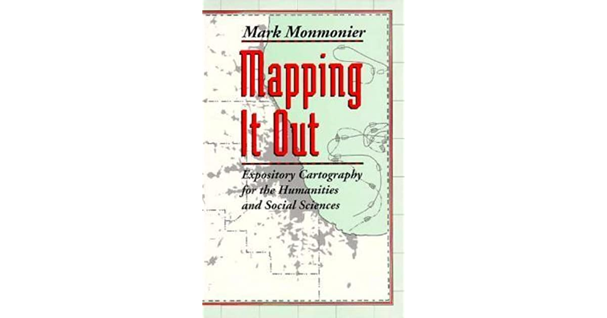Mapping it out expository cartography for the humanities and social mapping it out expository cartography for the humanities and social sciences by mark monmonier fandeluxe Choice Image