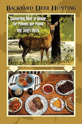 Backyard Deer Hunting: Converting Deer to Dinner for Pennies Per Pound