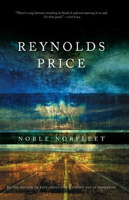 Noble Norfleet by Reynolds Price