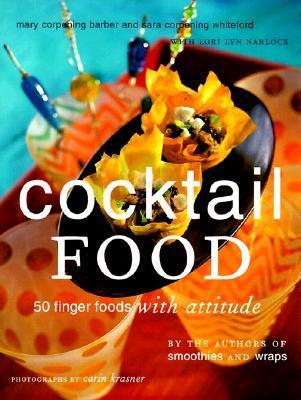 Cocktail Food  50 Finger Foods with Attitude