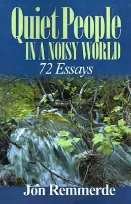 Quiet People in a Noisy World: 72 Essays