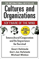 Cultures and Organizations: Software of the Mind - Intercultural Cooperation and Its Importance for Survival