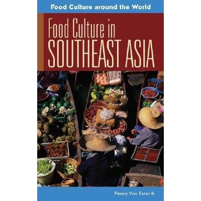 Food culture in southeast asia by penny van esterik for Aja east asia cuisine