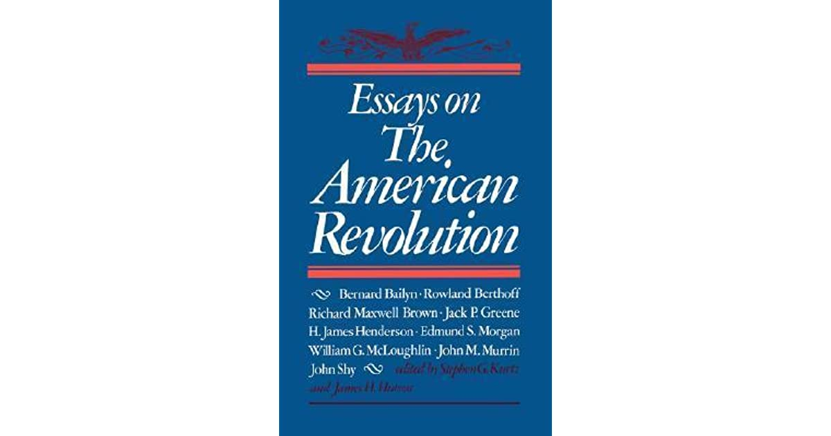 essays on the american revolution stephen g. kurtz Essays on the american revolution by stephen g kurtz, 9780807868355, available at book depository with free delivery worldwide.