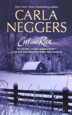 Cut and Run by Carla Neggers