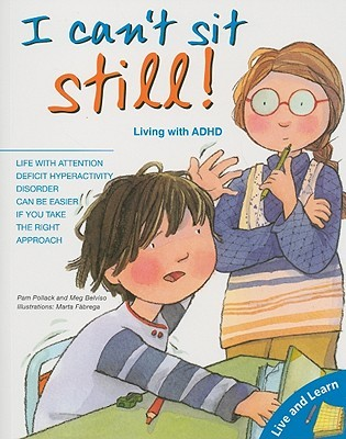 I Can't Sit Still!: Living with ADHD