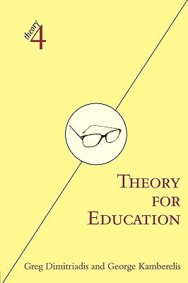 Theory for Education: Adapted from Theory for Religious Studies, by William E. Deal and Timothy K. Beal