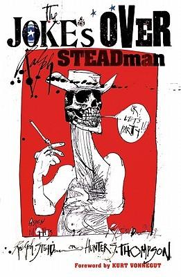 The Joke's Over by Ralph Steadman