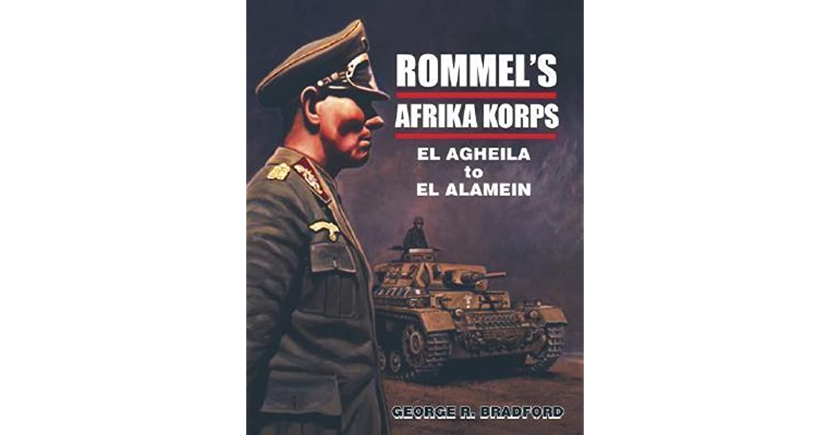 Rommels Afrika Korps: El Agheila to El Alamein (Stackpole Military History Series)