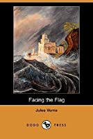 Facing the Flag (Extraordinary Voyages, #42)