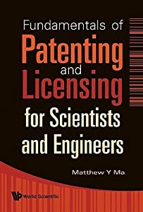Fundamentals of Patenting and Licensing for Scientists and Engineers