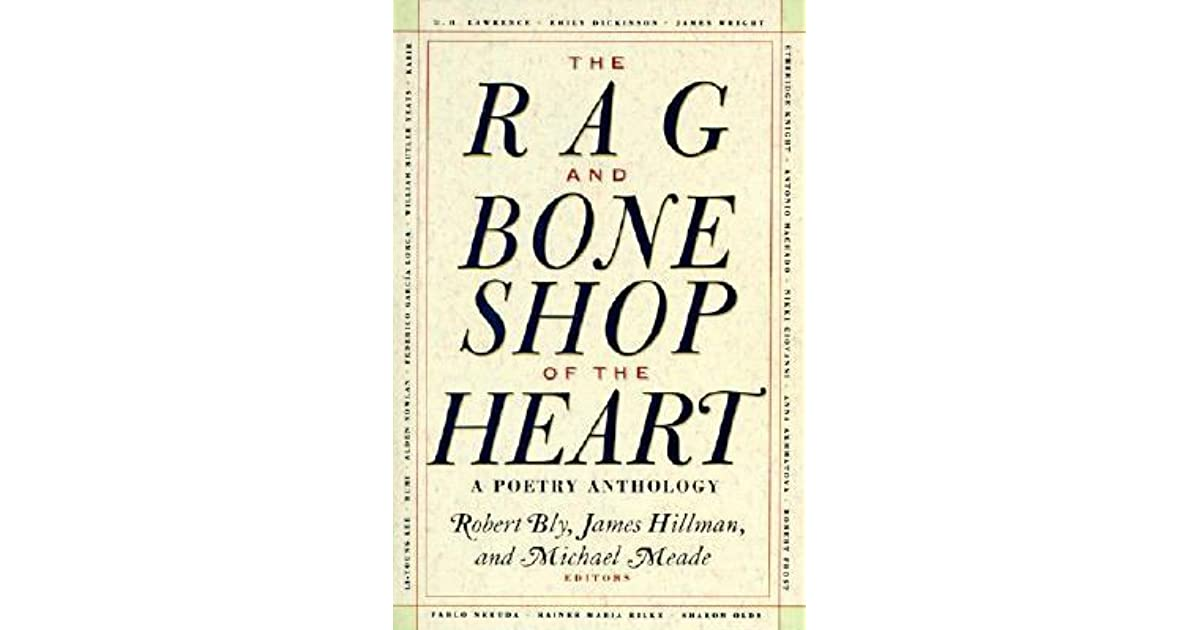 The Rag and Bone Shop of the Heart: A Poetry Anthology by