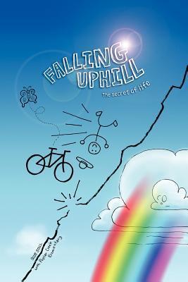 Falling Uphill: The Secret of Life