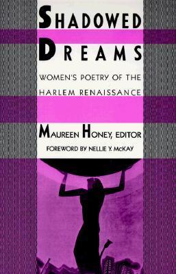Shadowed Dreams: Women's Poetry of the Harlem Renaissance