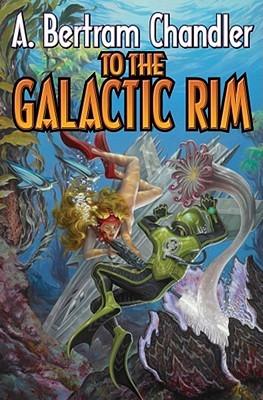 To the Galactic Rim: The John Grimes Saga by A  Bertram Chandler