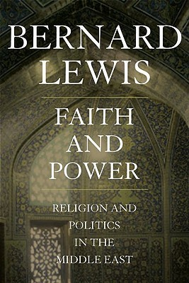 Bernard Lewis Faith and Power Religion and Poli