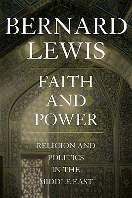 Bernard Lewis Faith and Power Religion and Poli