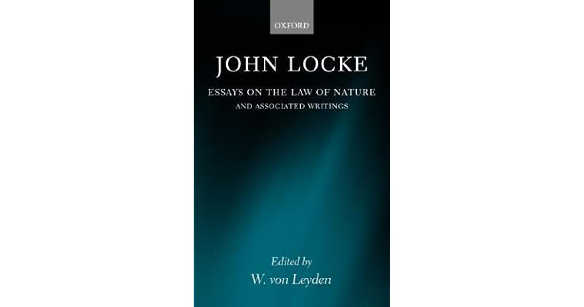 essays on the law of nature the latin text a translation  essays on the law of nature the latin text a translation introduction notes together transcripts of locke s shorthand in his journal for 1676