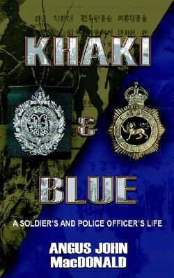 Khaki and Blue: A Soldier's and Police Officer's Life