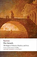 The Annals: The Reigns of Tiberius, Claudius and Nero