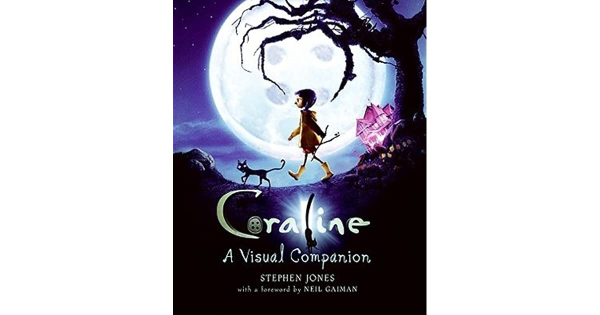 Coraline A Visual Companion By Stephen Jones