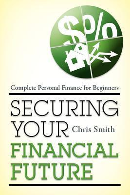 Securing Your Financial Future-Complete Personal Finance for Beginners