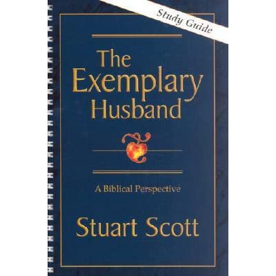 the exemplary husband a biblical perspective study guide by stuart rh goodreads com Excellent Wife Exemplary Husband Excellent Wife Exemplary Husband