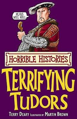 Terrifying Tudors by Terry Deary