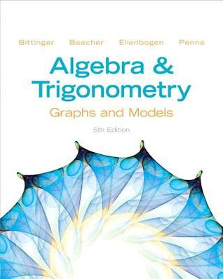 Algebra And Trigonometry Graphs And Models With Graphing