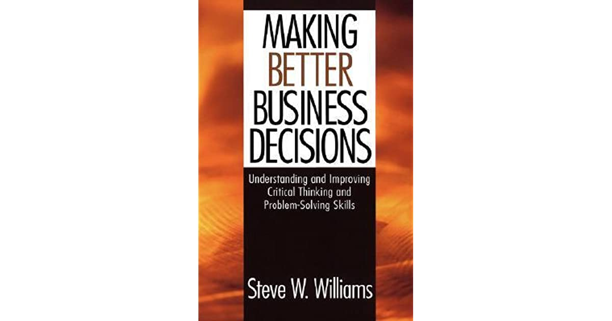 article on critical thinking in business (read reviews) demonstrate clearer and more effective critical thinking skills for business feeling overwhelmed what if you could learn a process for thinking to make better decisions and create better solutions.
