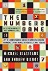 The Numbers Game: The Commonsense Guide to Understanding Numbers in the News, in Politics, and in Life
