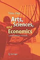 Arts, Sciences, and Economics: A Historical Safari