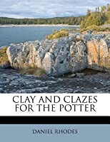 Clay and Clazes for the Potter