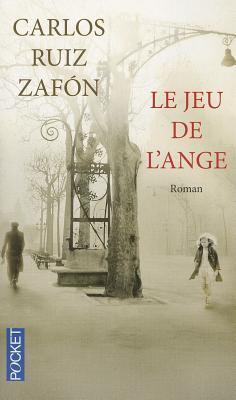 Le Jeu de L'Ange by Carlos Ruiz Zafón
