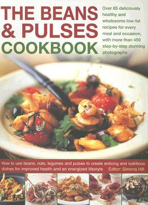 The Beans And Pulses Cookbook: Over 85 Deliciously Healthy And Wholesome Low Fat Recipes For Every Meal And Occasion, With More Than 450 Step By Step Color ... And Nutritious Dishes For Improved Health