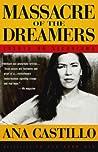 Massacre of the Dreamers: Essays on Xicanisma