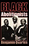 Black Abolitionists by Benjamin Arthur Quarles