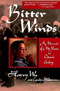 Bitter Winds: A Memoir of My Years in China's Gulag