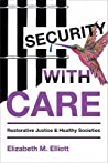 Security, with Care: Restorative Justice and Healthy Societies