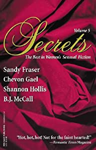 Secrets: Volume 5 the Best in Women's Erotic Romance